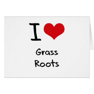I Love Grass Roots Greeting Cards