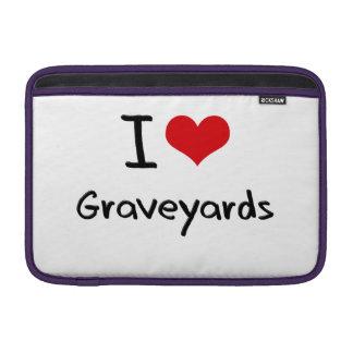 I Love Graveyards MacBook Air Sleeve