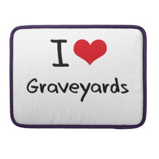 I Love Graveyards Sleeve For MacBook Pro