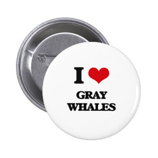 I love Gray Whales Pinback Buttons