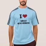 I love Great Blue Herons T-shirt