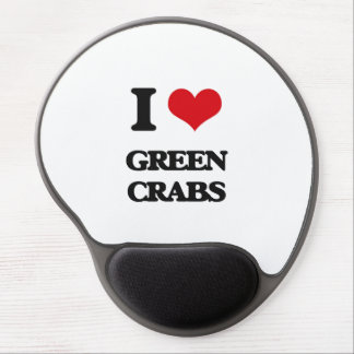 I love Green Crabs Gel Mouse Pad
