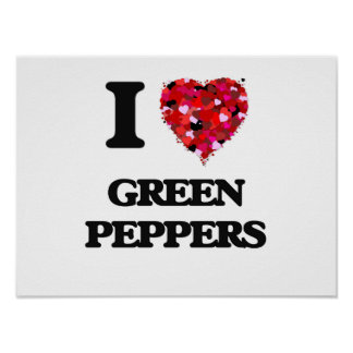 I Love Green Peppers Poster