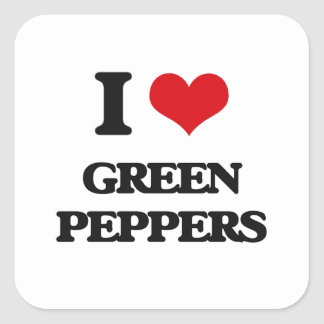 I love Green Peppers Square Sticker