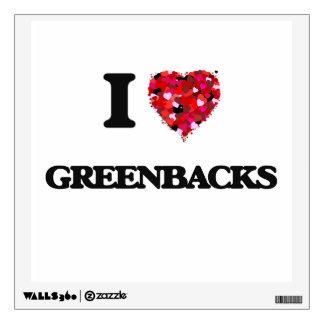 I Love Greenbacks Room Stickers