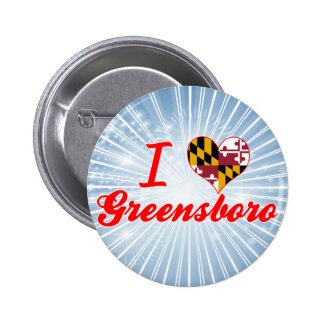 I Love Greensboro, Maryland Pin