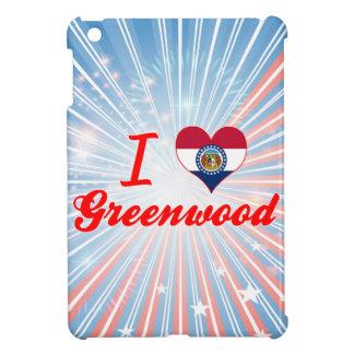 I Love Greenwood, Missouri Cover For The iPad Mini
