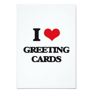 "I love Greeting Cards 3.5"" X 5"" Invitation Card"