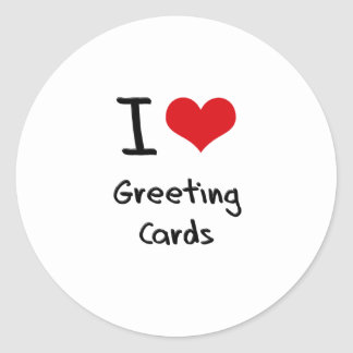 I Love Greeting Cards Round Stickers