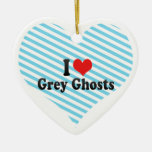 I Love Grey Ghosts Christmas Ornament