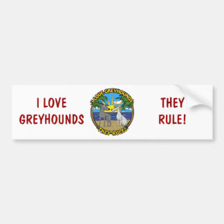 I LOVE GREYHOUNDS THEY RULE CAR BUMPER STICKER