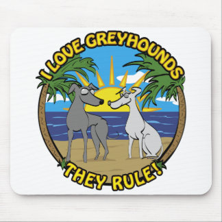 I LOVE GREYHOUNDS THEY RULE MOUSE PAD