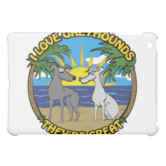 I LOVE GREYHOUNDS THEY'RE GREAT iPad MINI COVER
