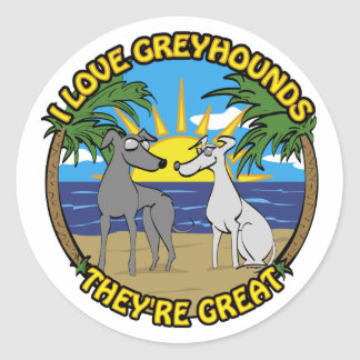 I LOVE GREYHOUNDS THEY'RE GREAT CLASSIC ROUND STICKER