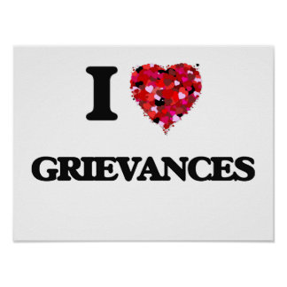 I Love Grievances Poster