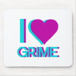 i love grime music mouse pad