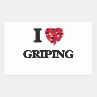 I Love Griping Rectangular Sticker
