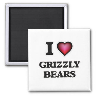 I love Grizzly Bears Magnet