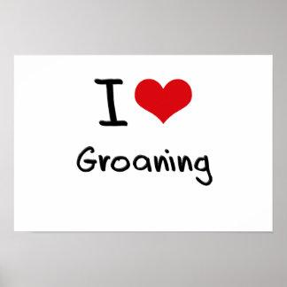 I Love Groaning Print
