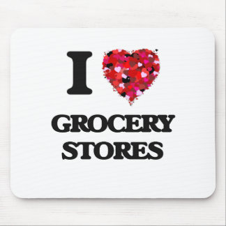 I Love Grocery Stores Mouse Pad