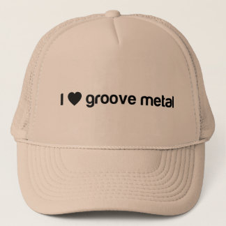 I Love Groove Metal Trucker Hat