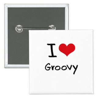 I Love Groovy Pinback Buttons