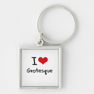 I Love Grotesque Key Chains