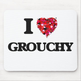 I Love Grouchy Mouse Pad