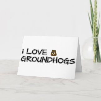 I love groundhogs card