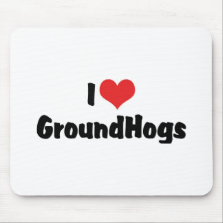 I Love Groundhogs Mouse Pad
