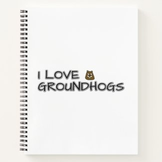 I love groundhogs notebook