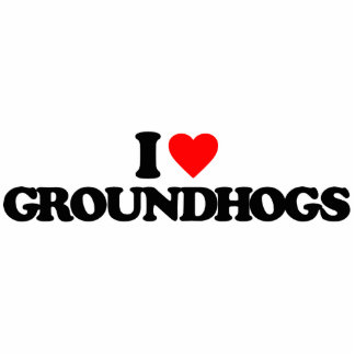 I LOVE GROUNDHOGS PHOTO CUT OUT