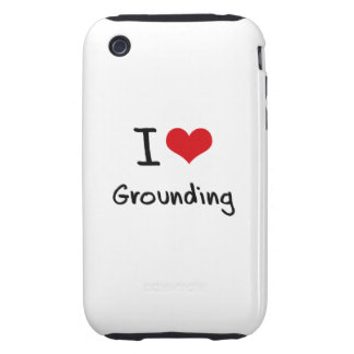 I Love Grounding iPhone 3 Tough Cover