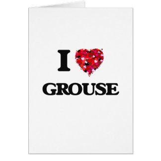 I Love Grouse Greeting Card
