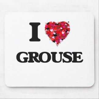 I Love Grouse Mouse Pad