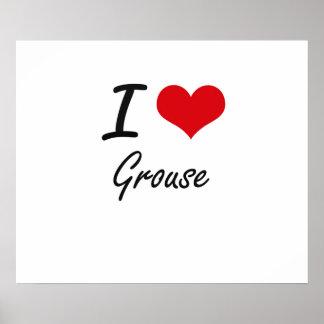 I love Grouse Poster