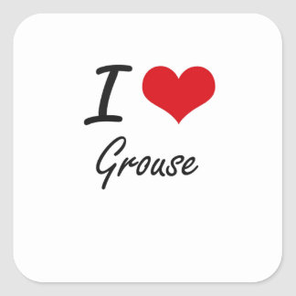 I love Grouse Square Sticker