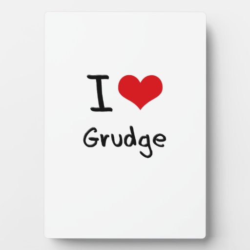 I Love Grudge Plaque