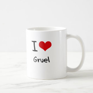 I Love Gruel Coffee Mug