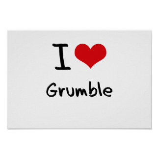 I Love Grumble Posters
