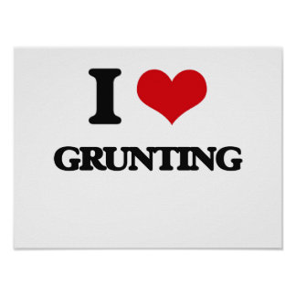 I love Grunting Print