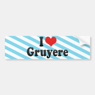 I Love Gruyere Bumper Sticker