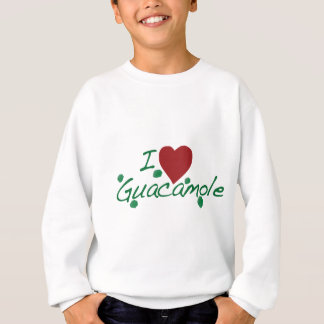i love guacamole sweatshirt
