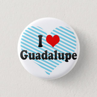 I Love Guadalupe, Mexico Button