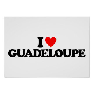 I LOVE GUADELOUPE POSTER