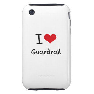 I Love Guardrail iPhone 3 Tough Cover