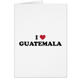 I Love Guatemala Card