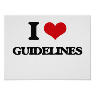 I love Guidelines Posters