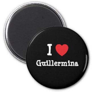 I love Guillermina heart T-Shirt 2 Inch Round Magnet