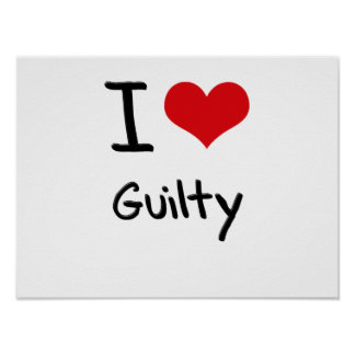 I Love Guilty Print